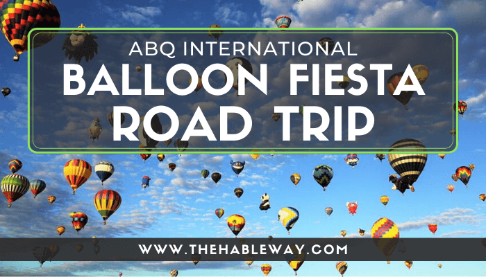 Balloon Fiesta Road Trip 2017