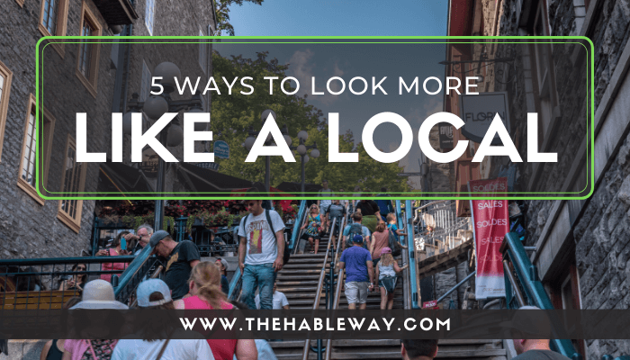5 Ways To Look Like a Local