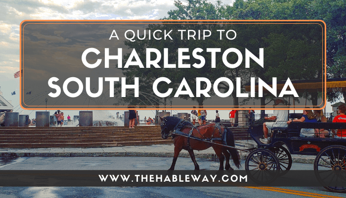 A Quick Trip To Charleston, SC