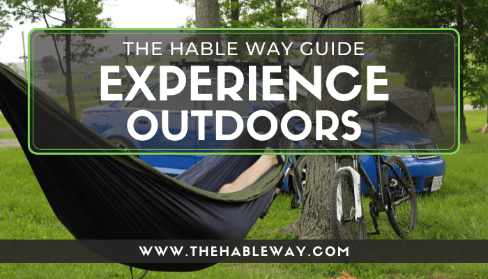 Experience Outdoors The Hable Way