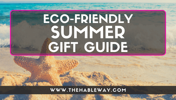 Eco-Friendly Summer Gift Guide